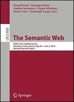 The Semantic Web: Eswc 2016 Satellite Events, Heraklion, Crete, Greece, May 29 June 2, 2016, Revised Selected Papers (Lecture Notes In Computer Science)
