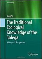 The Traditional Ecological Knowledge Of The Solega: A Linguistic Perspective (Ethnobiology)