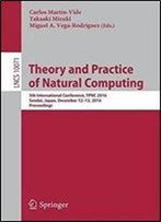 Theory And Practice Of Natural Computing: 5th International Conference, Tpnc 2016, Sendai, Japan, December 12-13, 2016, Proceedings (Lecture Notes In Computer Science)