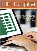 Understanding Of Microsoft Excel: Some Important & Basic Points