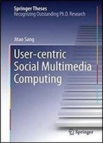 User-Centric Social Multimedia Computing (Springer Theses)