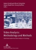 Video Analysis: Methodology And Methods: Qualitative Audiovisual Data Analysis In Sociology