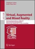 Virtual, Augmented And Mixed Reality: 9th International Conference, Vamr 2017, Held As Part Of Hci International 2017, Vancouver, Bc, Canada, July ... (Lecture Notes In Computer Science)
