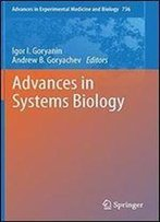 736: Advances In Systems Biology (Advances In Experimental Medicine And Biology)