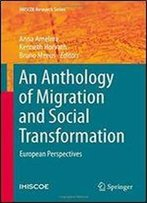 An Anthology Of Migration And Social Transformation: European Perspectives (Imiscoe Research Series)