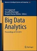 Big Data Analytics: Proceedings Of Csi 2015 (Advances In Intelligent Systems And Computing)