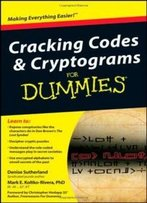 Cracking Codes And Cryptograms For Dummies (For Dummies (Computers))