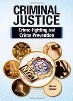 Crime Fighting And Crime Prevention (Criminal Justice (Chelsea))