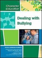 Dealing With Bullying (Character Education (Chelsea House))