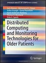 Distributed Computing And Monitoring Technologies For Older Patients (Springerbriefs In Computer Science)