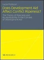 Does Development Aid Affect Conflict Ripeness?: The Theory Of Ripeness And Its Applicability In The Context Of Development Aid