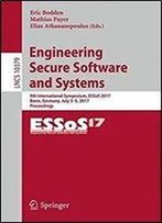Engineering Secure Software And Systems: 9th International Symposium, Essos 2017, Bonn, Germany, July 3-5, 2017, Proceedings (Lecture Notes In Computer Science)