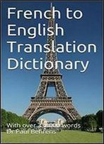 French To English Translation Dictionary: With Over 330000 Words