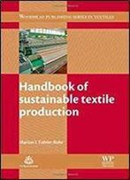 Handbook Of Sustainable Textile Production (Woodhead Publishing Series In Textiles)