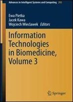Information Technologies In Biomedicine, Volume 3 (Advances In Intelligent Systems And Computing)