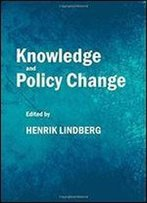 Knowledge And Policy Change