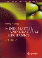 Mind, Matter And Quantum Mechanics (The Frontiers Collection)