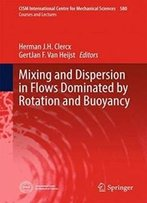 Mixing And Dispersion In Flows Dominated By Rotation And Buoyancy (Cism International Centre For Mechanical Sciences)