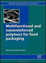 Multifunctional And Nanoreinforced Polymers For Food Packaging (Woodhead Publishing In Materials)