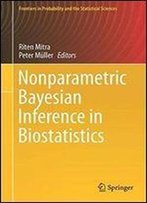 Nonparametric Bayesian Inference In Biostatistics (Frontiers In Probability And The Statistical Sciences)