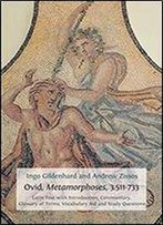 Ovid, Metamorphoses, 3.511-733: Latin Text With Introduction, Commentary, Glossary Of Terms, Vocabulary Aid And Study Questions (Classics Textbooks)
