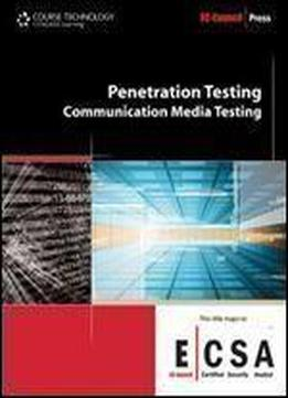 Penetration Testing: Communication Media Testing (ec-council Press)
