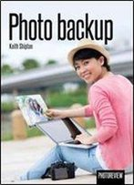 Photo Backup By Keith Shipton (2017)