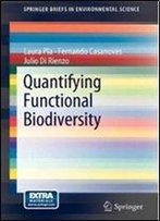 Quantifying Functional Biodiversity (Springerbriefs In Environmental Science)