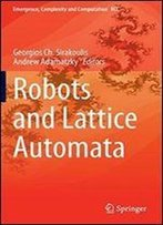 Robots And Lattice Automata (Emergence, Complexity And Computation)