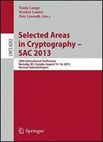 Selected Areas In Cryptography Sac 2013: 20th International Conference, Burnaby, Bc, Canada, August 14-16, 2013, Revised Selected Papers (Lecture Notes In Computer Science)