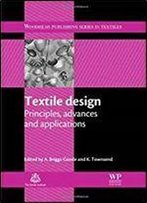 Textile Design: Principles, Advances And Applications (Woodhead Publishing Series In Textiles)