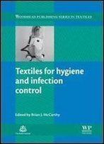 Textiles For Hygiene And Infection Control (Woodhead Publishing Series In Textiles)