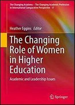 role of women in education and The importance of women education are briefly summarized below: 1 economic development and prosperity: education will empower women to come forward and contribute towards the development and prosperity of the country.