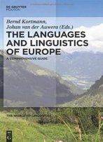 The Languages And Linguistics Of Europe: A Comprehensive Guide (World Of Linguistics)
