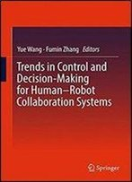 Trends In Control And Decision-Making For Humanrobot Collaboration Systems