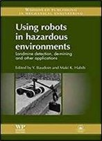 Using Robots In Hazardous Environments: Landmine Detection, De-Mining And Other Applications