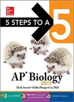 5 Steps To A 5: Ap Biology 2017, 9th Edition