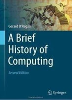 A Brief History Of Computing, 2nd Edition