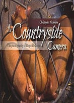 A Countryside Camera: The Photography Of Roger Redfern