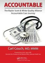 Accountable: The Baylor Scott & White Quality Alliance Accountable Care Journey