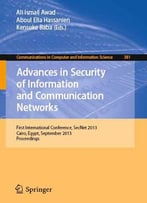 Advances In Security Of Information And Communication Networks: International Conference, Secnet 2013, Cairo, Egypt...