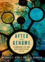 After The Genome: A Language For Our Biotechnological Future