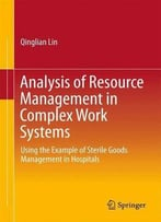 Analysis Of Resource Management In Complex Work Systems: Using The Example Of Sterile Goods Management In Hospitals