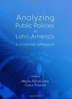 Analyzing Public Policies In Latin America: A Cognitive Approach
