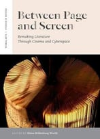 Between Page And Screen: Remaking Literature Through Cinema And Cyberspace (Verbal Arts)