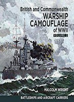 British And Commonwealth Warship Camouflage Of Wwii : Volume 2