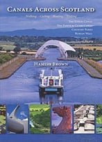 Canals Across Scotland: Walking, Cycling, Boating, Visiting