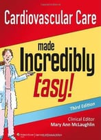 Cardiovascular Care Made Incredibly Easy, 3rd Edition