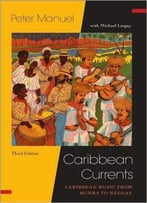 Caribbean Currents:: Caribbean Music From Rumba To Reggae, 3 Edition