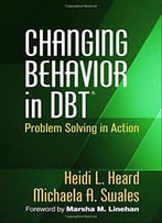 Changing Behavior In Dbt®: Problem Solving In Action